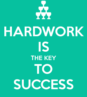HARD WORK IS THE KEY TO SUCCESS